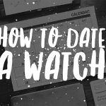 How to date a watch