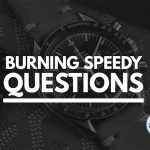 Burning Omega Speedmaster questions