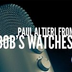 Paul Altieri from Bob's Watches