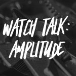 Learn what is the amplitude of a watch