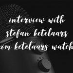 Interview with Stefan Ketelaars from Ketelaars watches