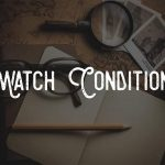 What determines the condition of a watch?