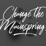 Change the mainspring with every service?