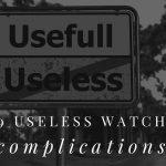 Useless watch complications