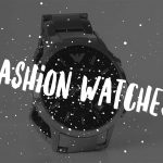 What are fashion watches?